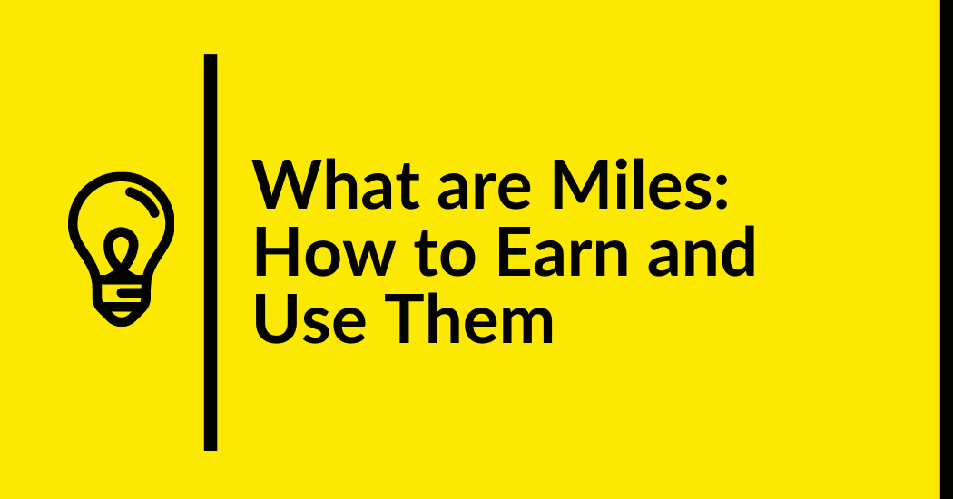 what are miles, how to use them